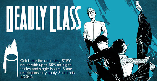 Image Comics celebrates the forthcoming SyFy adaptation of DEADLY CLASS with digital edition flash sales