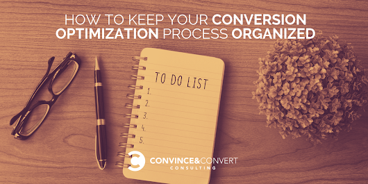 How to Keep Your Conversion Optimization Process Organized
