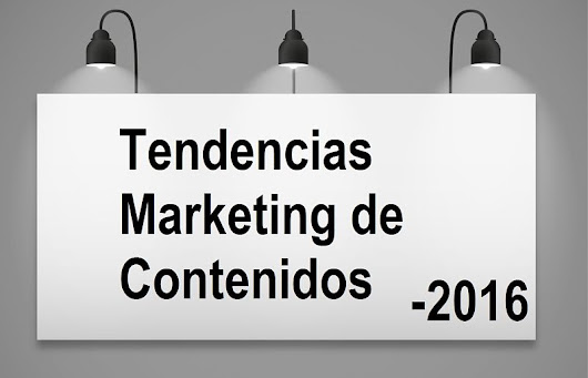 Tendencias del marketing de contenidos para 2016 - Web Coaching