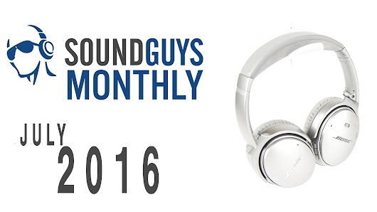 Sound Guys Monthly – July 2016 – Bose QC35 Giveaway