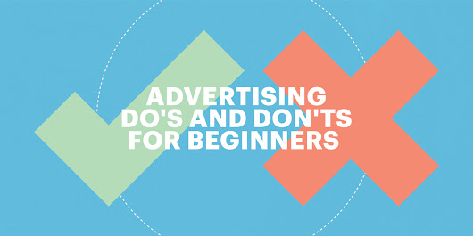 Advertising do's and don'ts for beginners