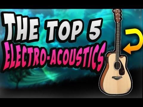 The Top 5 Electro Acoustics Guitars 2017