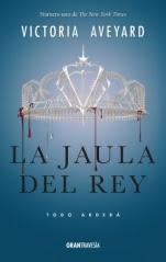 La jaula del rey (La reina roja III) Victoria Aveyard