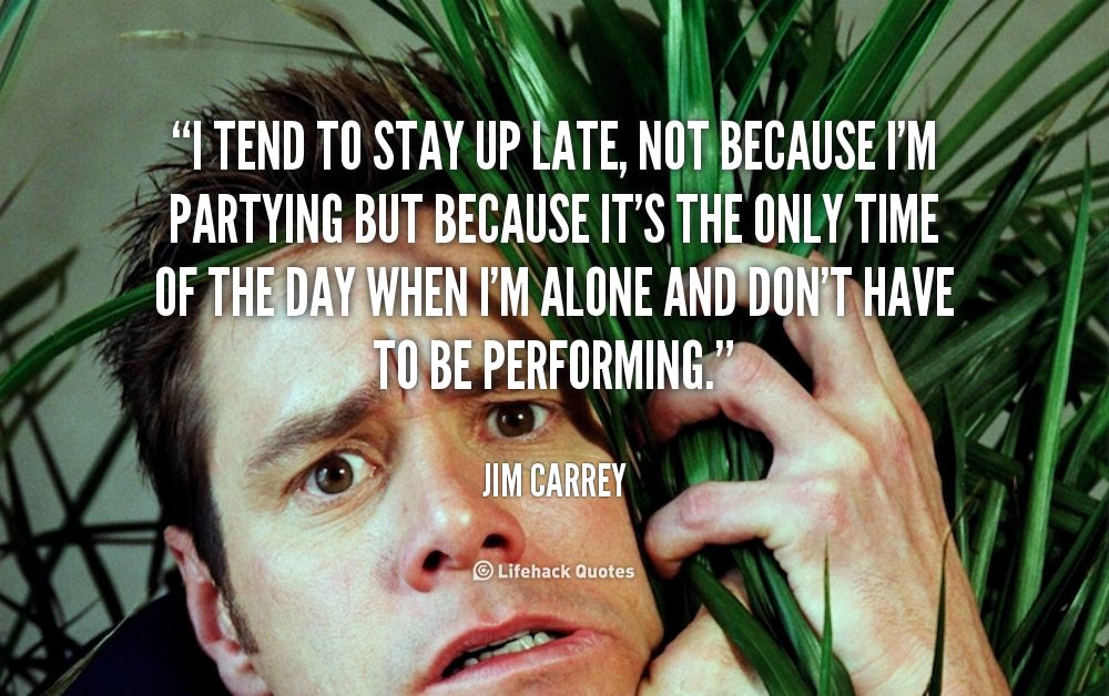 Quotes About Being Up Late 19 Quotes