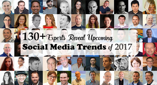 130+ Experts Reveal Upcoming Social Media Trends of 2017