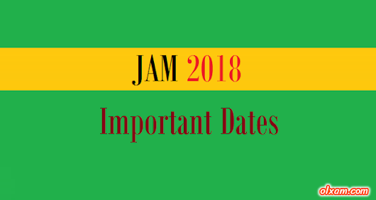 IIT JAM 2018 Important Dates - Olxam
