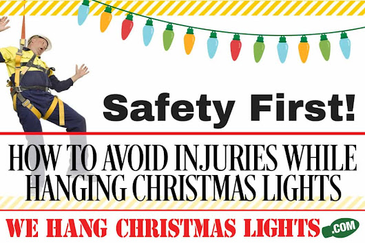 how to avoid injuries while hanging christmas lights