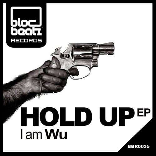 I AM WU - HOLD UP ep