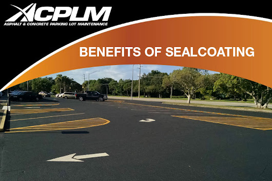 Benefits of Sealcoating - ACPLM - Tampa Paving Contractors