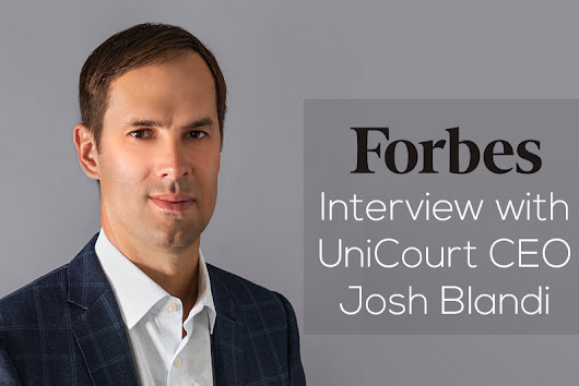 Forbes Interview with UniCourt CEO Josh Blandi | UniCourt Blog