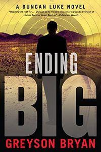 Ending Big by Greyson Bryan