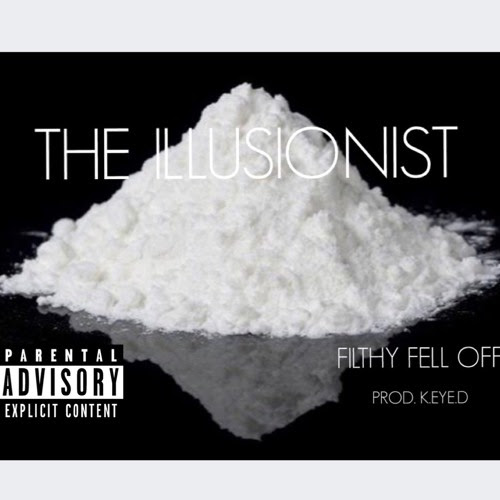 "Organize & Interpret Filthy Fell Off's ""The Illusionist"" (Prod. by K.eye.D)"