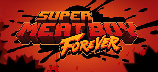 Super Meat Boy Forever - une suite pour Super Meat Boy
