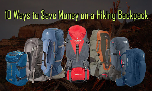 10 Ways to Save Money on Hiking Backpacks