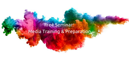 Free Seminar: Media Training and Preparation