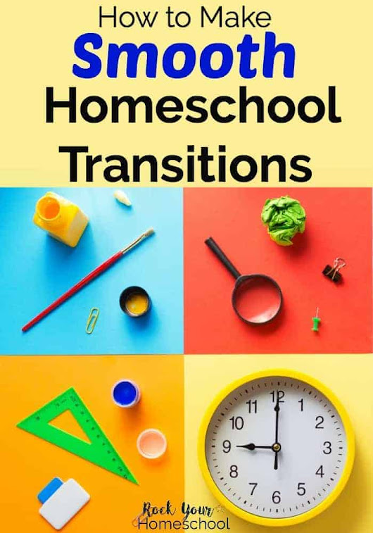 How to Make Smooth Homeschool Transitions - Rock Your Homeschool