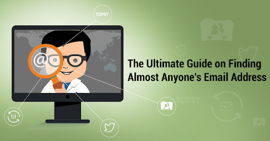 The Ultimate Guide on Finding Almost Anyone's Email Address
