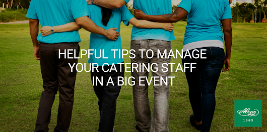 HELPFUL TIPS TO MANAGE YOUR CATERING STAFF IN A BIG EVENT