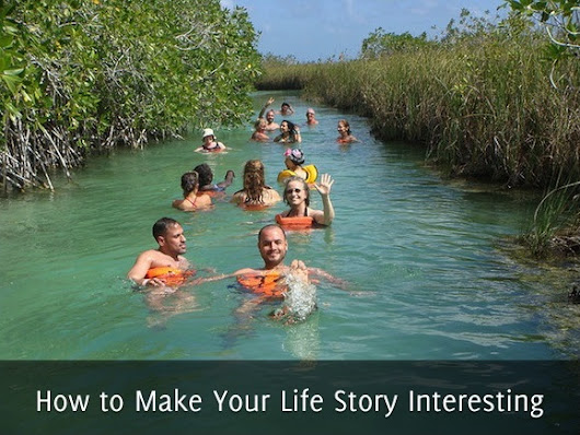 How to Make Your Life Story Interesting - Self Stairway