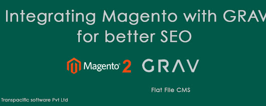 Using Grav  content management system Magento for better SEO