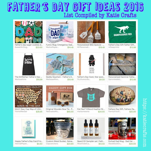 Father's Day Gift Ideas 2016 - Katie Crafts - Crafting, Sewing, Recipes and More!