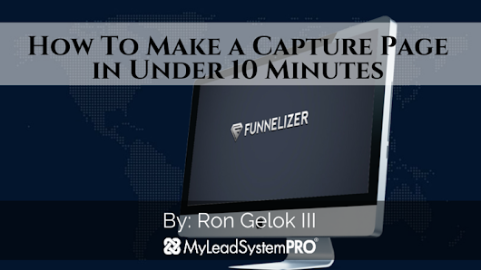 How To Make a Capture Page in Under 10 Minutes | My Lead System PRO - MyLeadSystemPRO