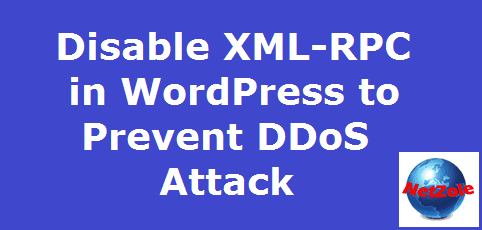 Disable XML-RPC in WordPress to Prevent DDoS Attack | Netzole