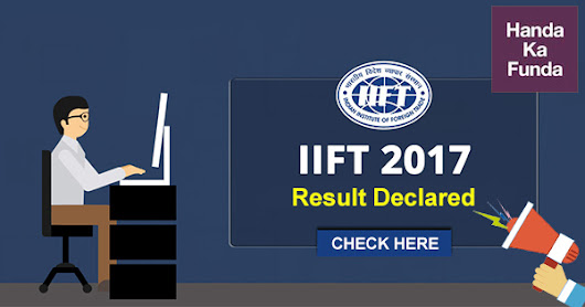 IIFT Results – List of Shortlisted Candidates for MBA 2018-20 from IIFT 2017 Exam