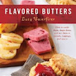 Flavored Butter Recipe and Book Giveaway