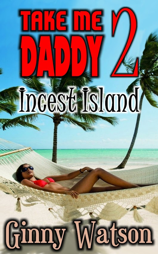 Take Me Daddy 2 - Incest Island