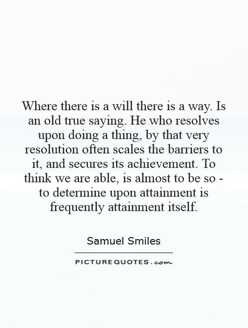 Where There Is A Will There Is A Way Is An Old True Saying He