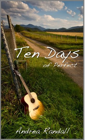 Ten Days of Perfect by Andrea Randall