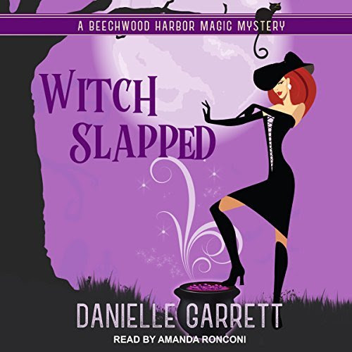 Listen Up! #Audiobook Review: Witch Slapped by Danielle Garrett