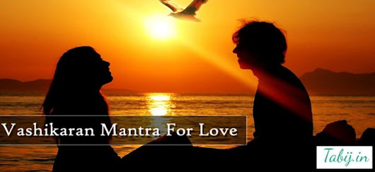 Vashikaran Mantra for Love and Marriage Problems | Love Vashikaran Specialist