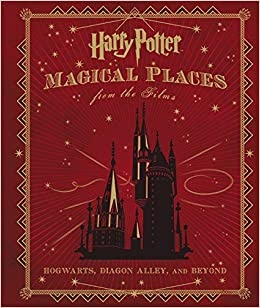 Harry Potter Magical Places From The Films Book