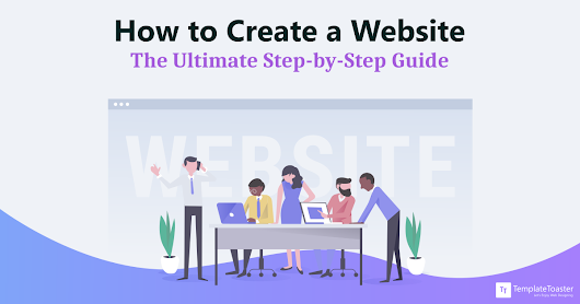 How to Create a Website: The Ultimate Step-by-Step Guide