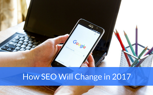 How SEO Will Change in 2017