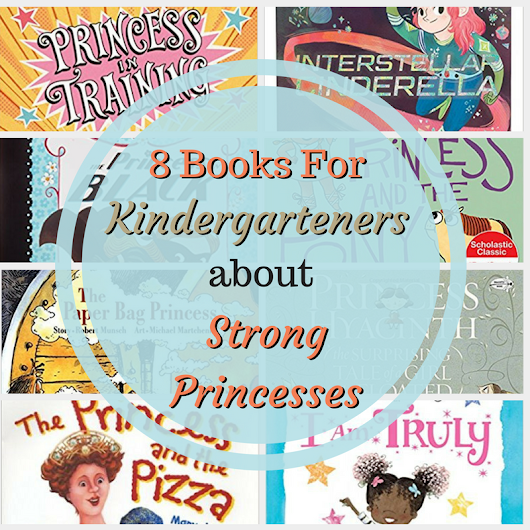 8 Books about Strong Princesses for Kindergarteners!