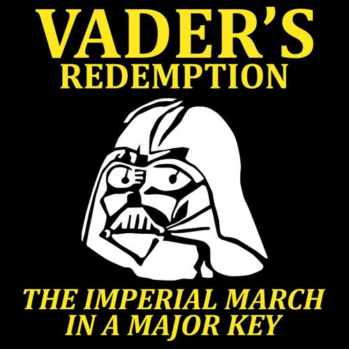 Vader's Redemption: The Imperial March in a Major Key by laztozia