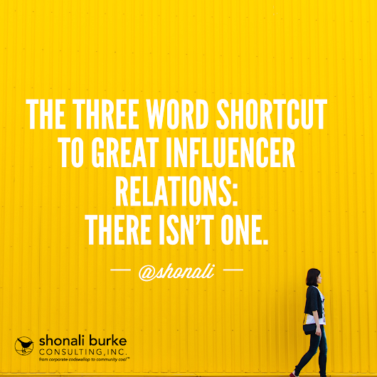 Shonali Burke Consulting | The Three Word Shortcut to Great Influencer Relations