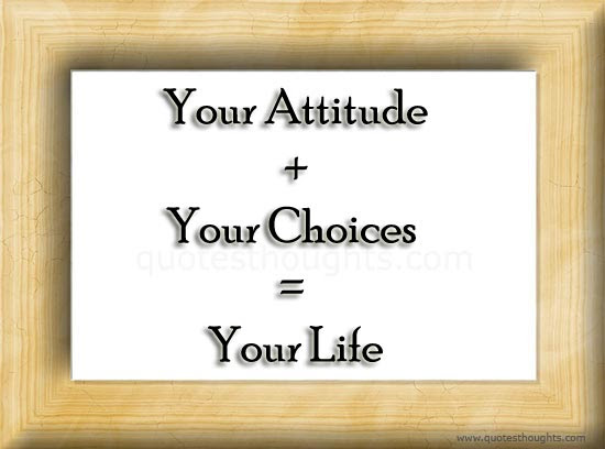 Attitude Quotes Thoughts Life Choice Great Best Nice