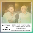 Being True to Who You Are Can Help you Thrive Financially – An Interview With the Debt Free Guys