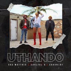 songs uthando olungaka amapiano mp  fakaza
