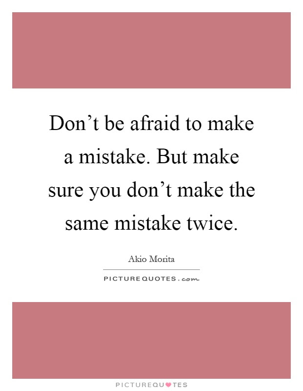 Same Mistakes Quotes Not Repeat Twice Quotes