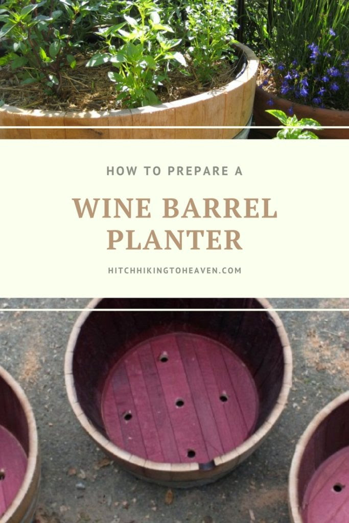 How To Prepare A Half Wine Barrel Planter Hitchhiking To Heaven
