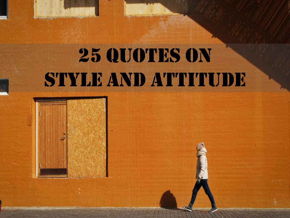 25 Quotes On Style And Attitude