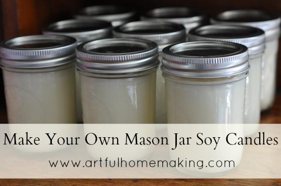 Make Your Own Mason Jar Soy Candles {Tutorial} - Artful ...