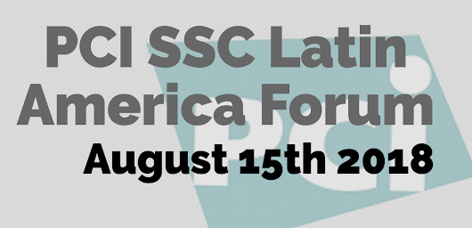 P2PE: How, what and why – The PCI SSC Latin America Forum.