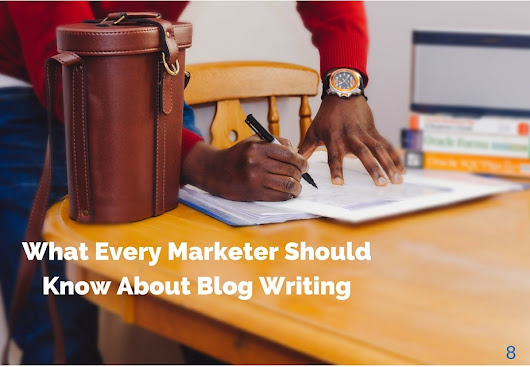 What Every Marketer Should Know about Blog Writing - Team Project Mayhem