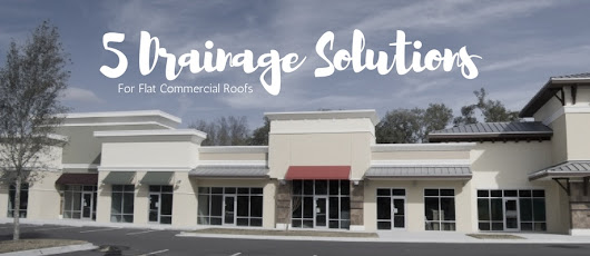 3 Drainage Solutions for Flat Commercial Roofs | Arizona Roof Rescue